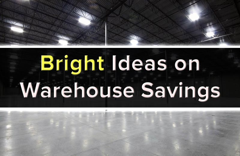 Bright Ideas on Warehouse Savings