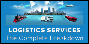 Logistics Services Complete Breakdown