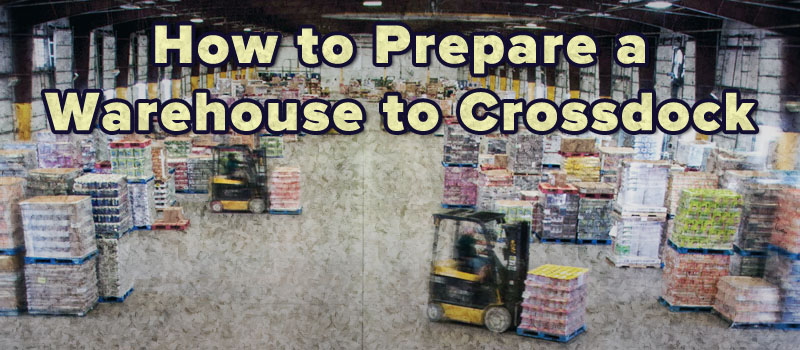 How To Prepare A Warehouse To Crossdock