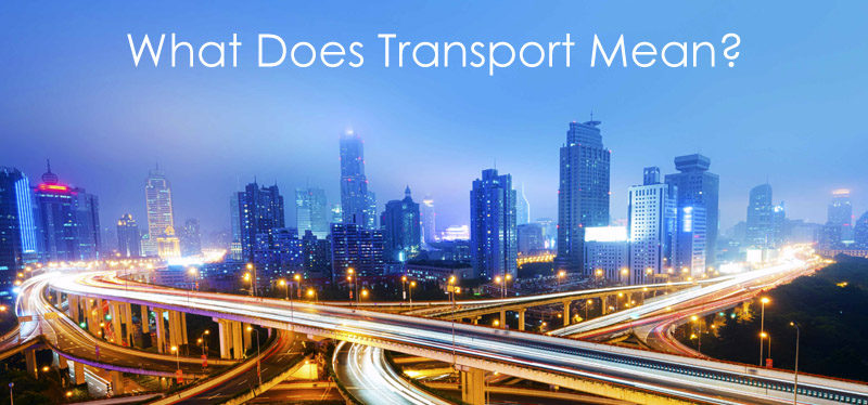 What Does Transport Mean?